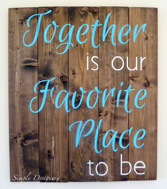 together is our favorite place to be 01a1 How to Make a Decorative Sign 1 decorative sign