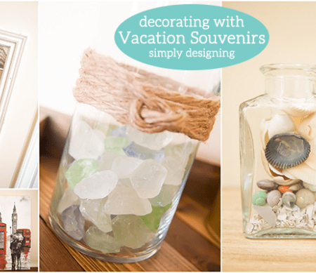 Decorating with Summer Vacation Souvenirs featured image