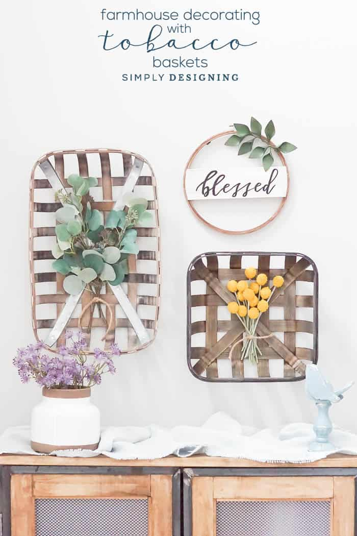 Farmhouse Decorating with Tobacco Baskets - it is easy to add farmhouse charm to your space with tobacco baskets