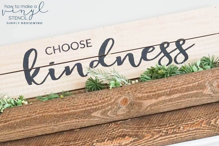 How to Make a Vinyl Stencil - Choose Kindness Painted Wood Sign Decor