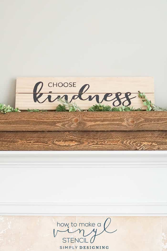 How to Make a Vinyl Stencil - Choose Kindness Wood Sign Decor